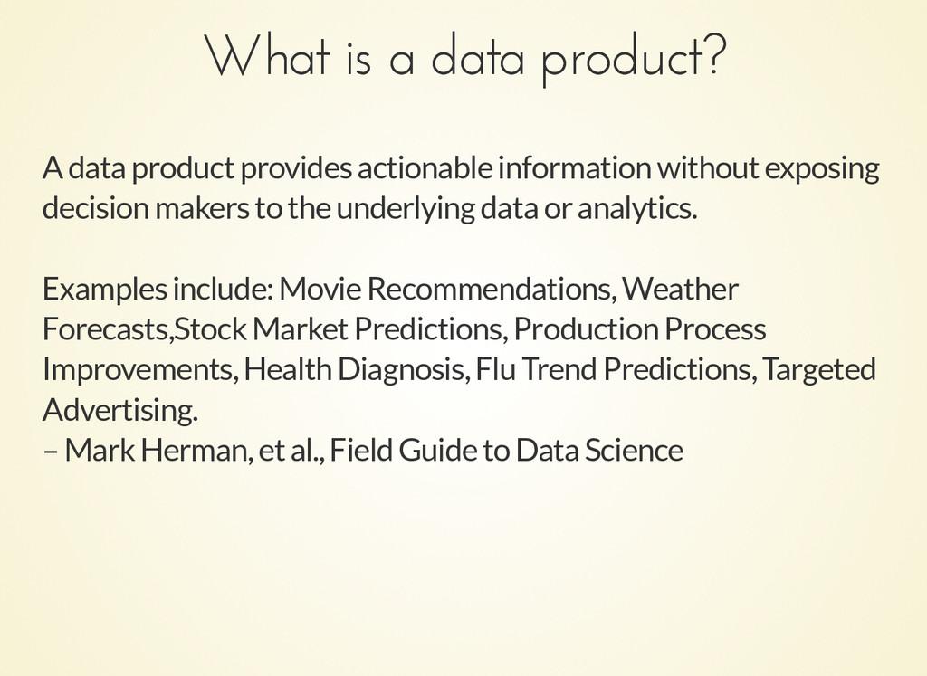 What is a data product? What is a data product?...