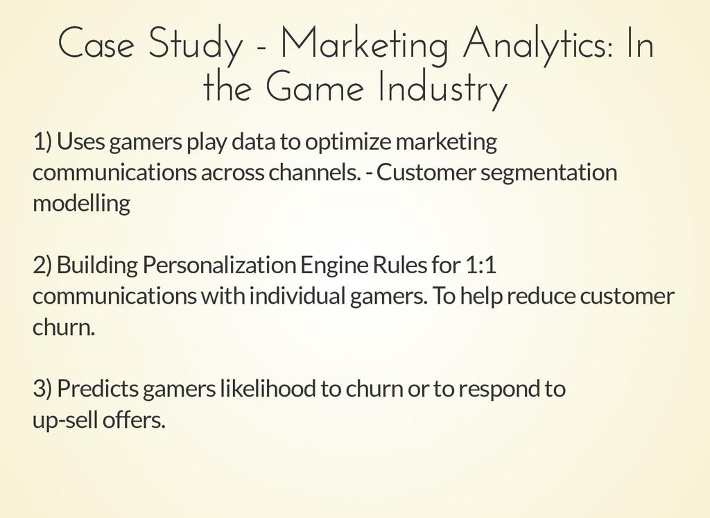 Case Study - Marketing Analytics: In Case Study...