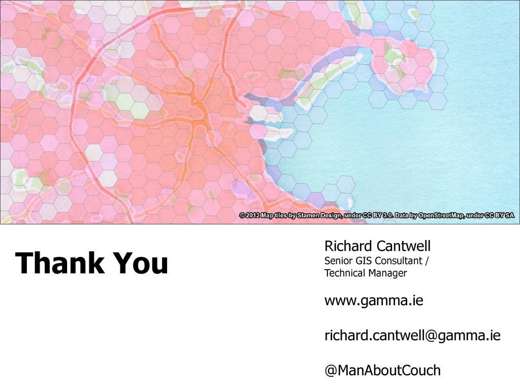 Thank You Richard Cantwell Senior GIS Consultan...