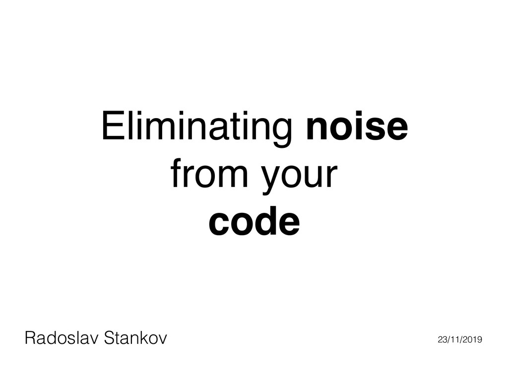 Radoslav Stankov 23/11/2019 Eliminating noise f...