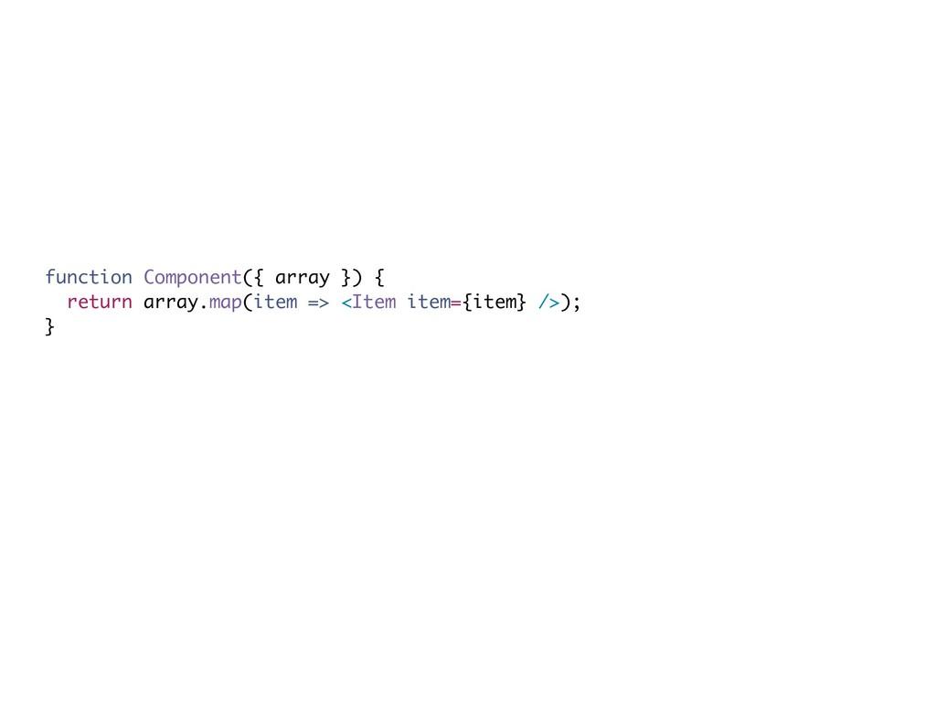 function Component({ array }) { return array.ma...