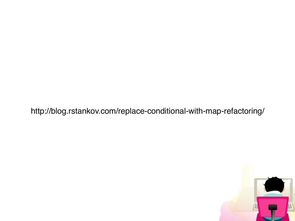 http://blog.rstankov.com/replace-conditional-wi...