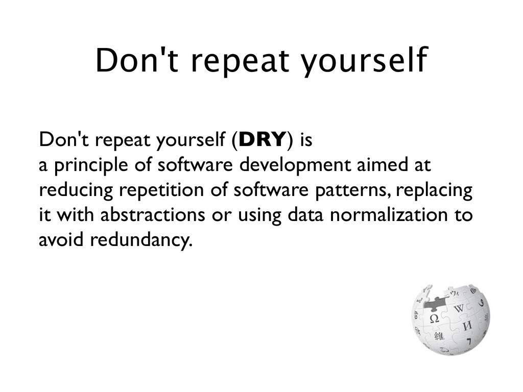 Don't repeat yourself (DRY) is a principle of s...