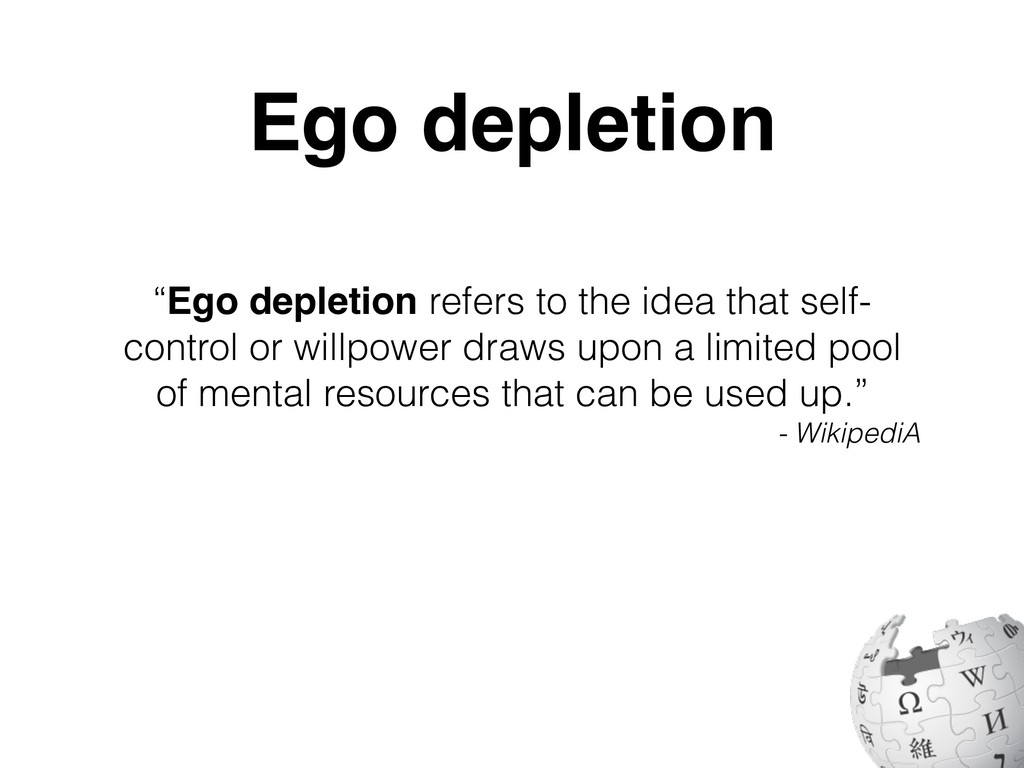 """""""Ego depletion refers to the idea that self- co..."""