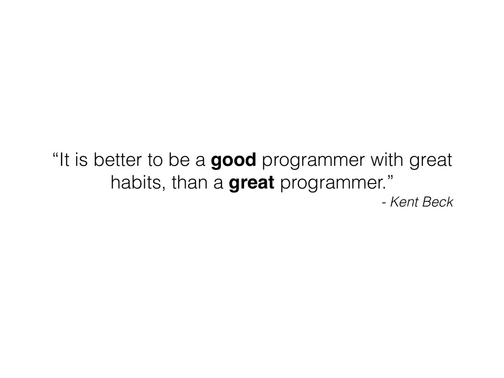 """""""It is better to be a good programmer with grea..."""