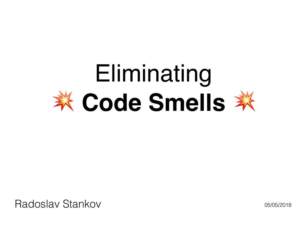 Radoslav Stankov 05/05/2018 Eliminating ' Code ...