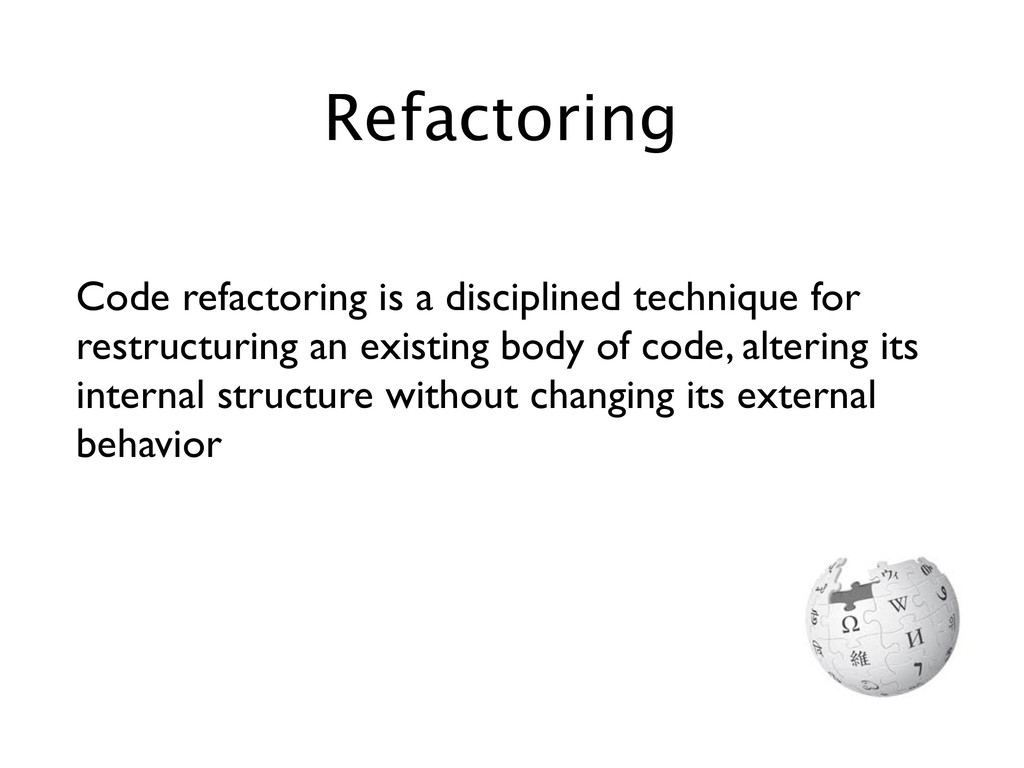 Code refactoring is a disciplined technique for...