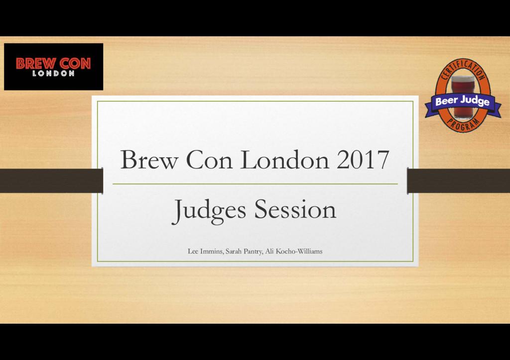 Brew Con London 2017 Judges Session Lee Immins,...