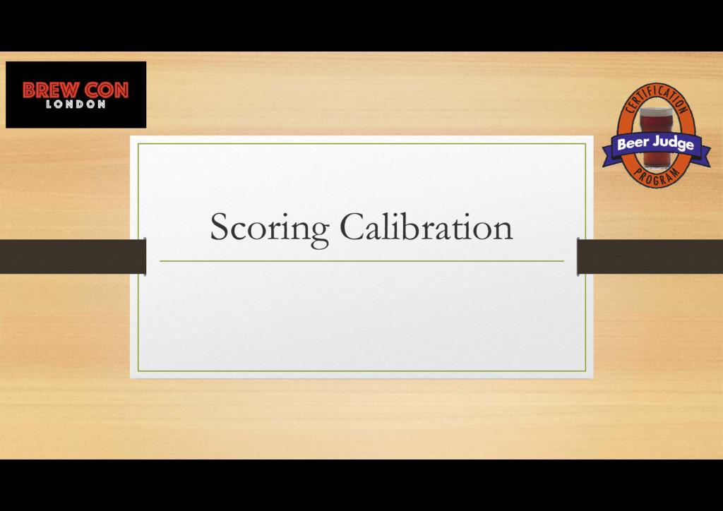 Scoring Calibration