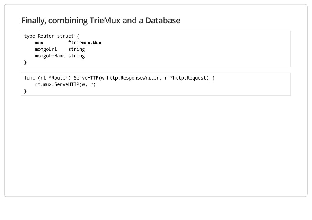 Finally, combining TrieMux and a Database type ...
