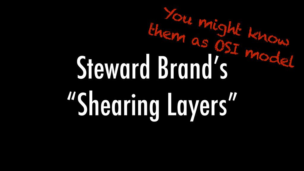 "Steward Brand's ""Shearing Layers"" You might kno..."