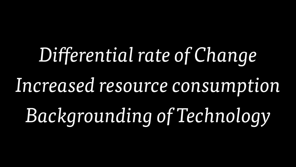 Differential rate of Change Increased resource ...