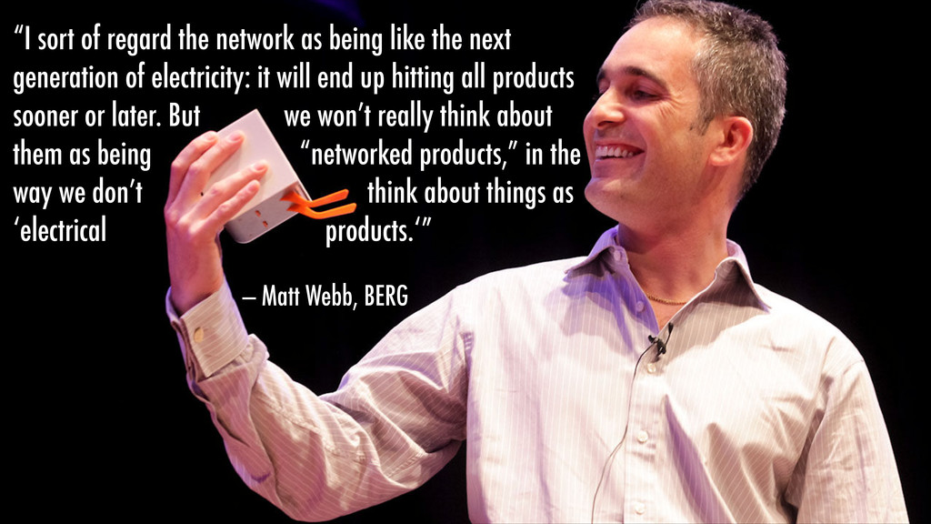 """""""I sort of regard the network as being like the..."""