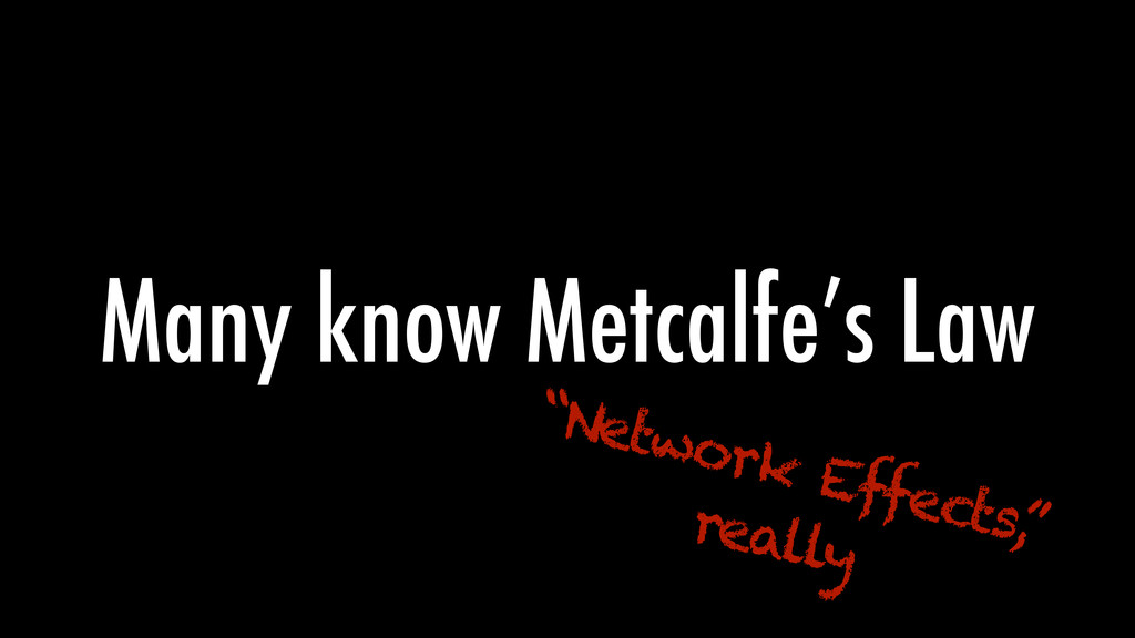 """Many know Metcalfe's Law """"Network Effects, """" re..."""