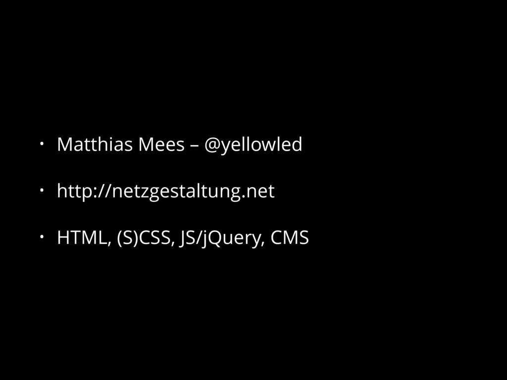 • Matthias Mees – @yellowled • http://netzgesta...