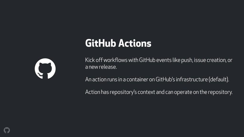 GitHub Actions Kick off workflows with GitHub e...