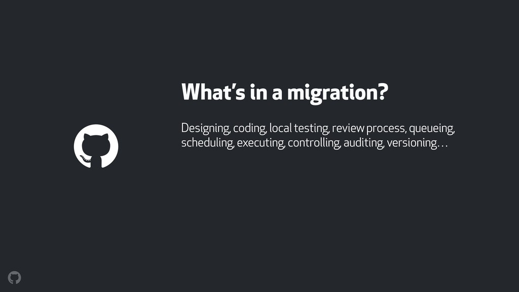 What's in a migration? Designing, coding, local...