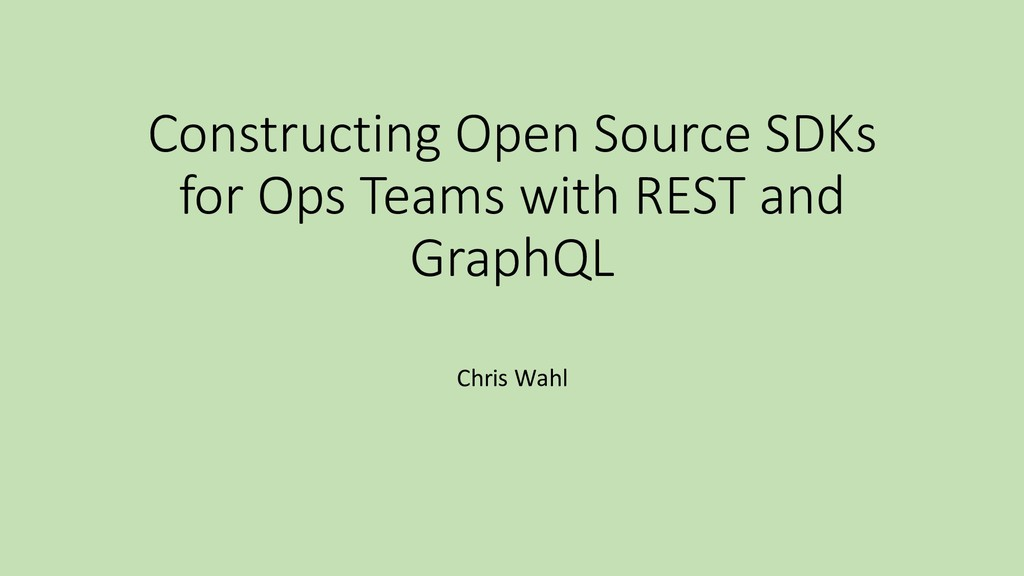 Constructing Open Source SDKs for Ops Teams wit...