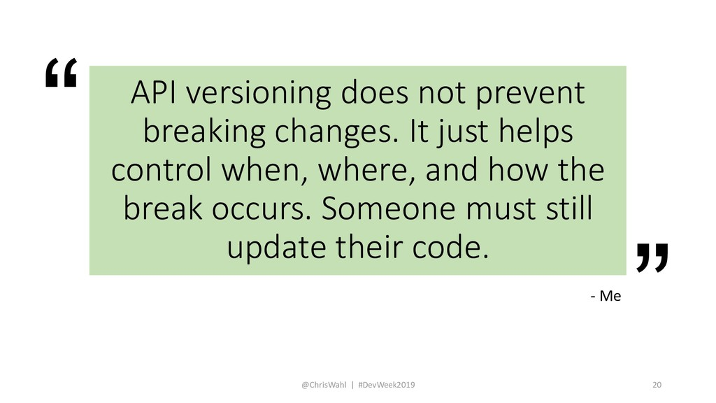 """"""" """" API versioning does not prevent breaking ch..."""