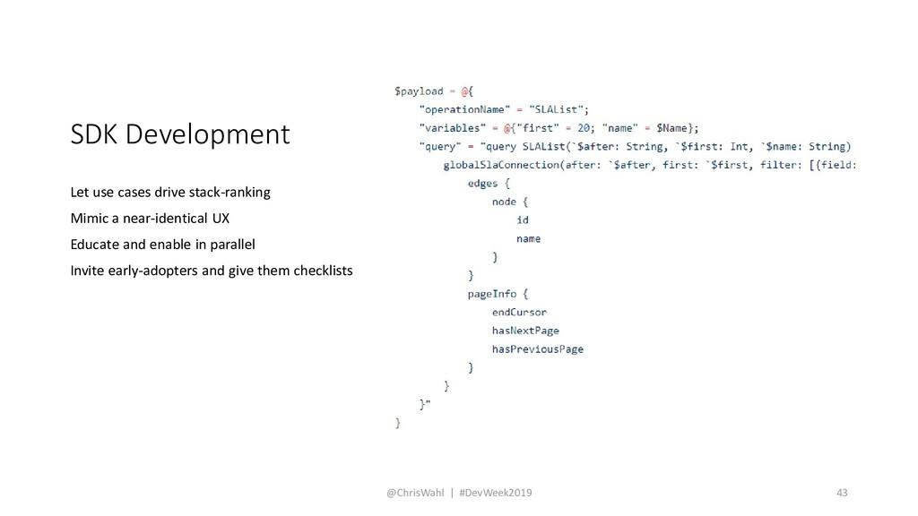 SDK Development Let use cases drive stack-ranki...