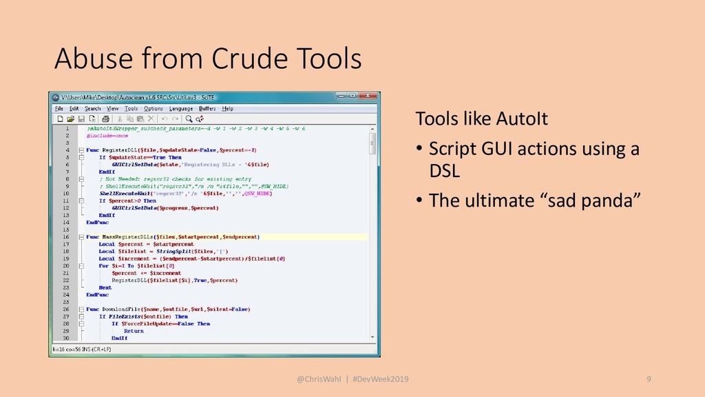 Abuse from Crude Tools Tools like AutoIt • Scri...