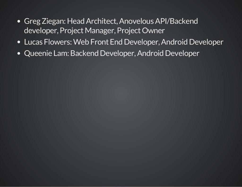 Greg Ziegan: Head Architect, Anovelous API/Back...