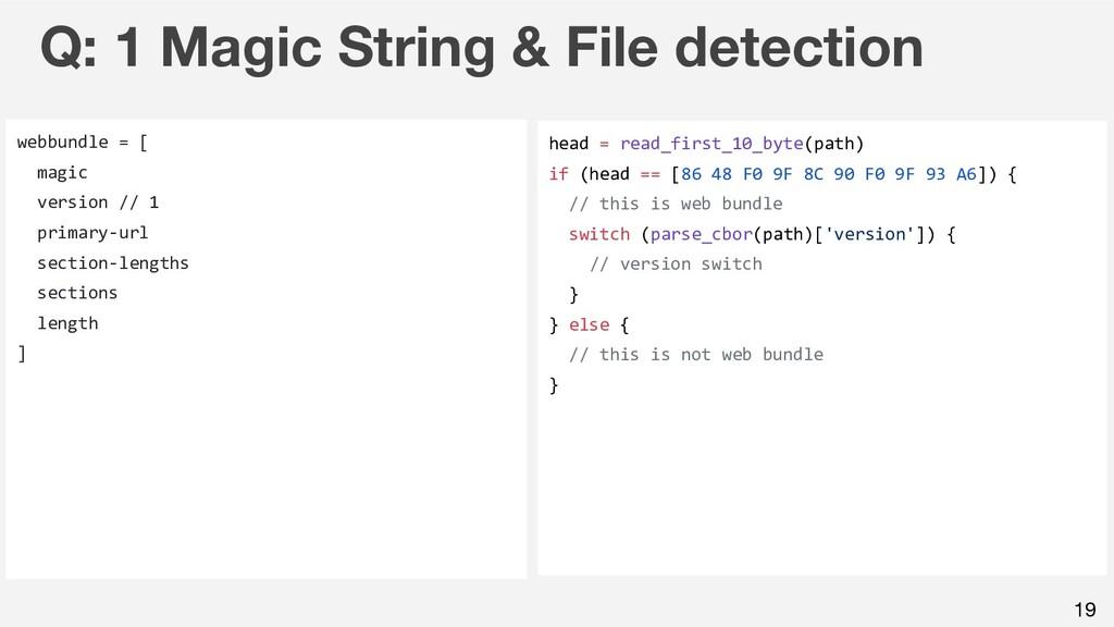 19 Q: 1 Magic String & File detection webbundle...