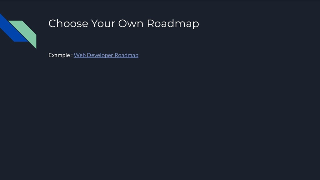 Choose Your Own Roadmap Example : Web Developer...
