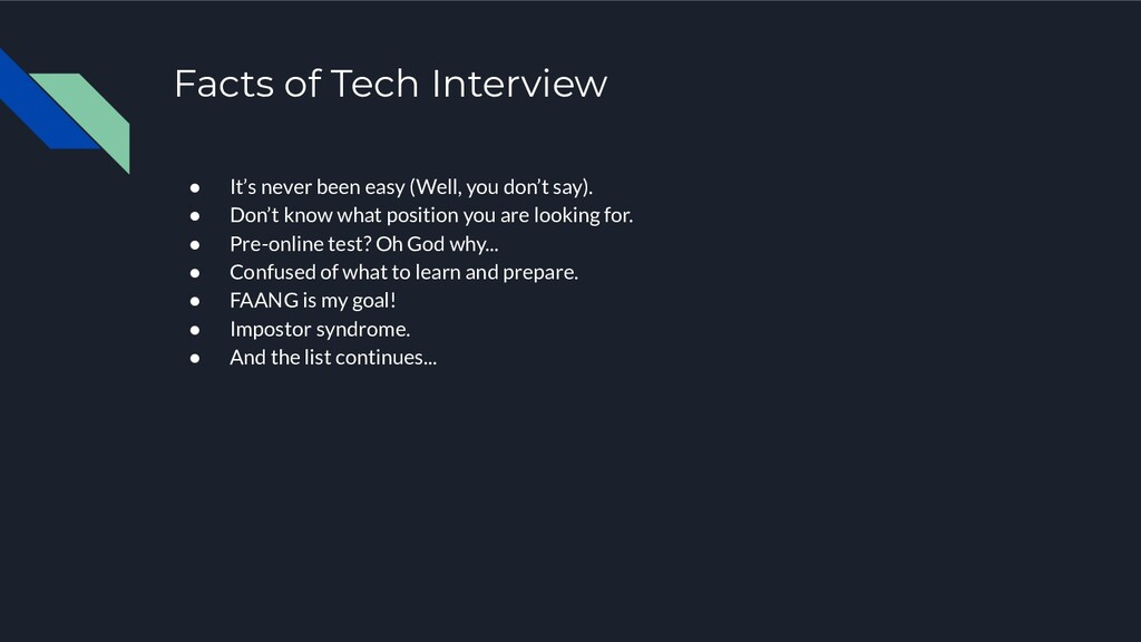 Facts of Tech Interview ● It's never been easy ...