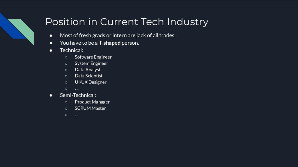 Position in Current Tech Industry ● Most of fre...