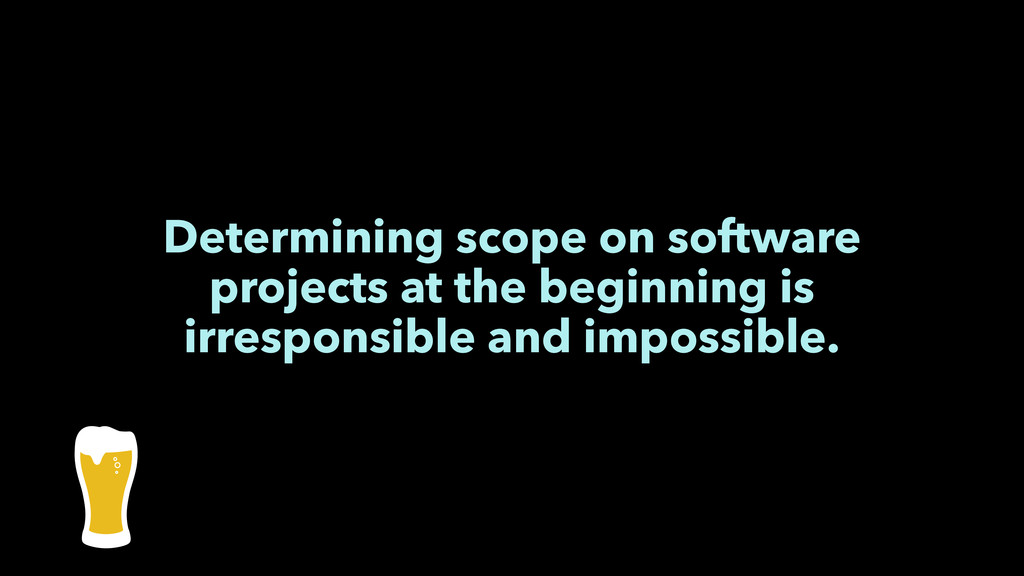 Determining scope on software projects at the b...