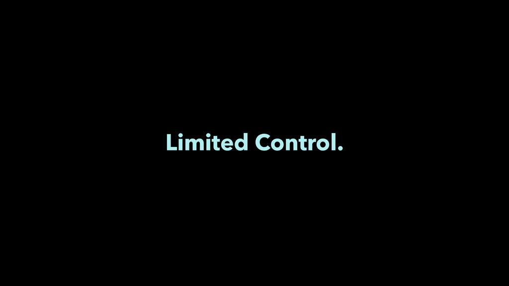 Limited Control.