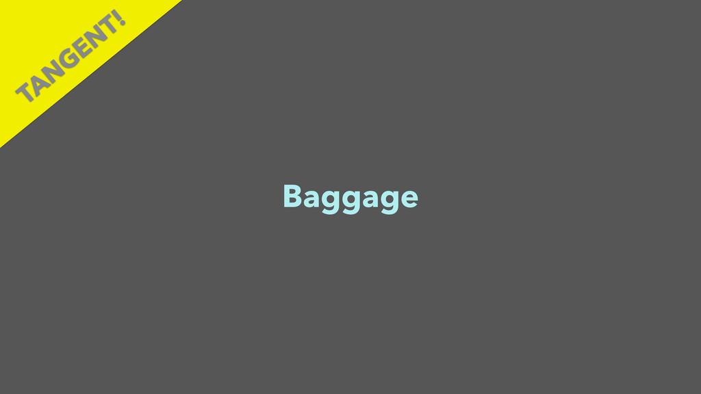 Baggage TAN GEN T!