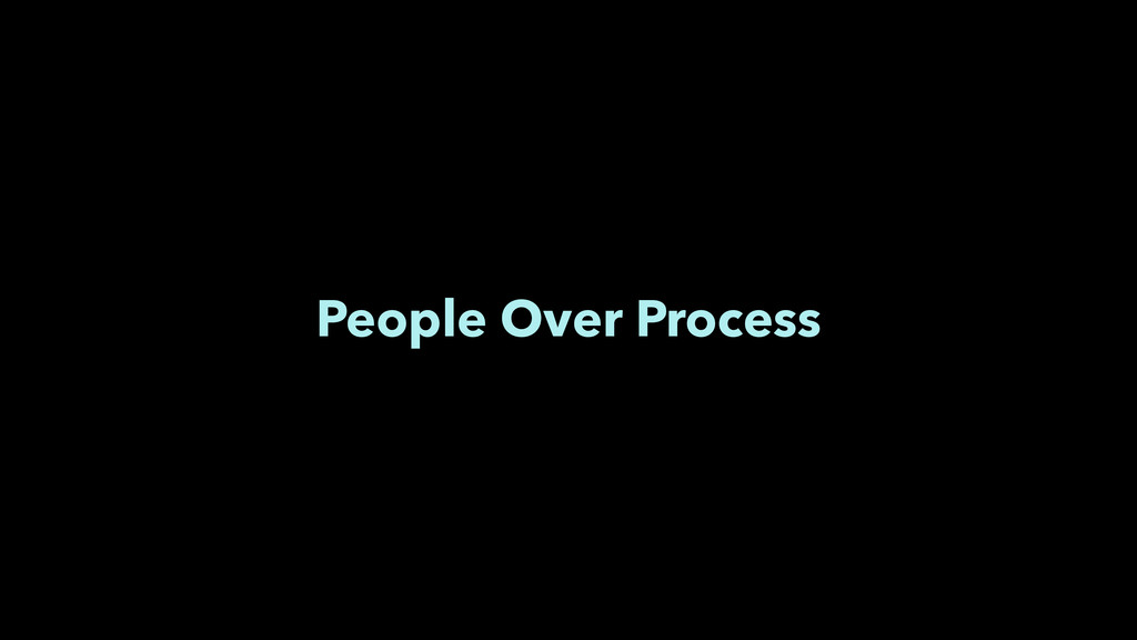 People Over Process