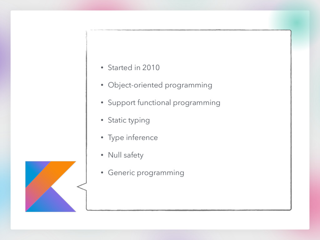 • Started in 2010 • Object-oriented programming...