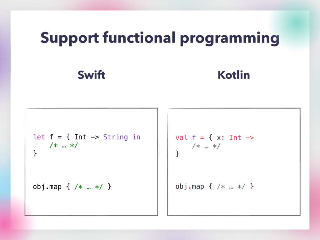 Support functional programming Swift Kotlin val...
