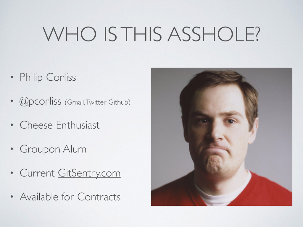WHO IS THIS ASSHOLE? • Philip Corliss  • @pco...