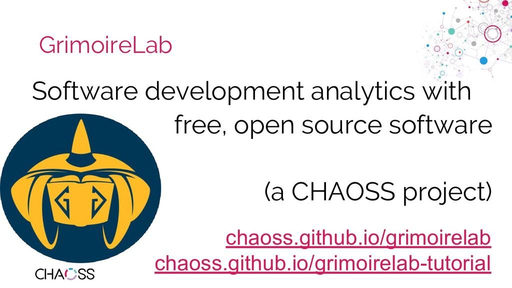 chaoss.community GrimoireLab Software developme...