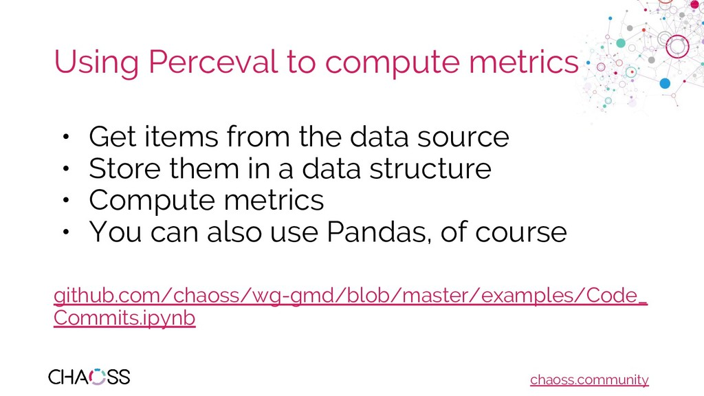 chaoss.community Using Perceval to compute metr...