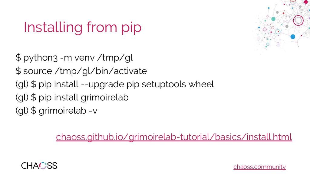 chaoss.community Installing from pip $ python3 ...