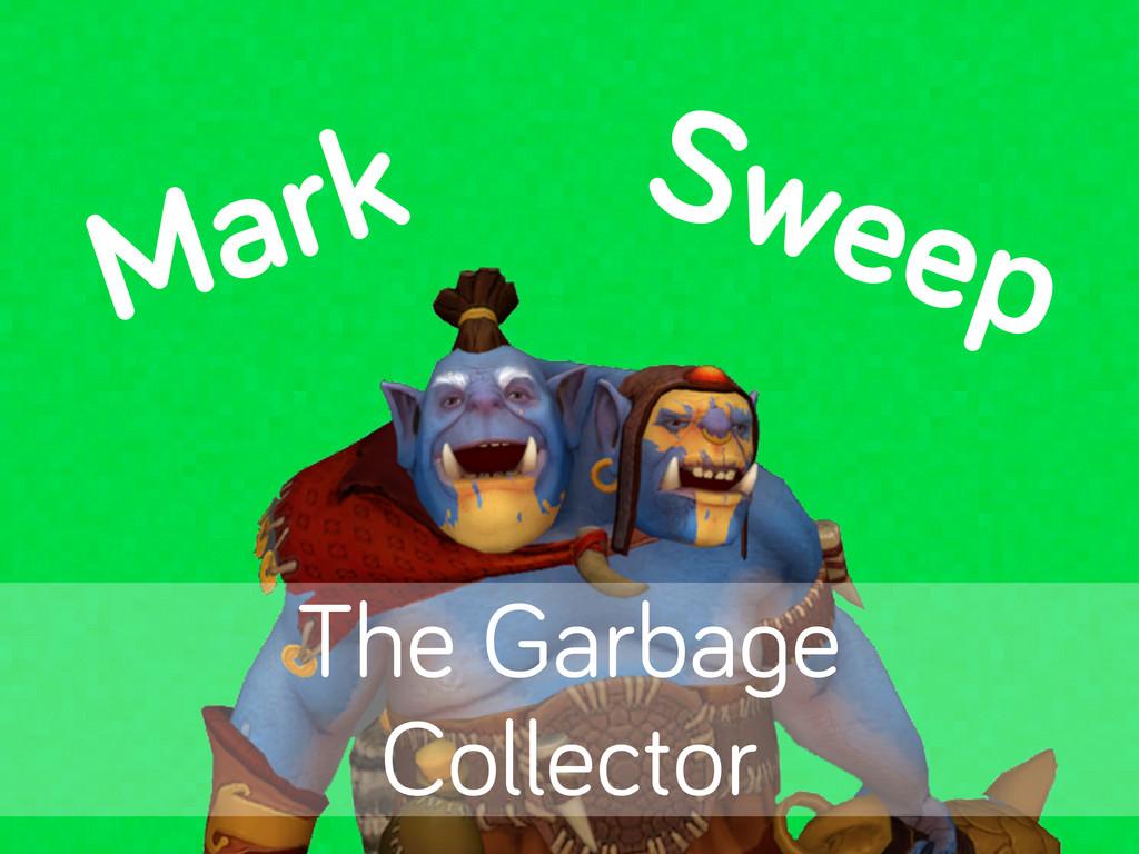Mark Sweep The Garba e Collector