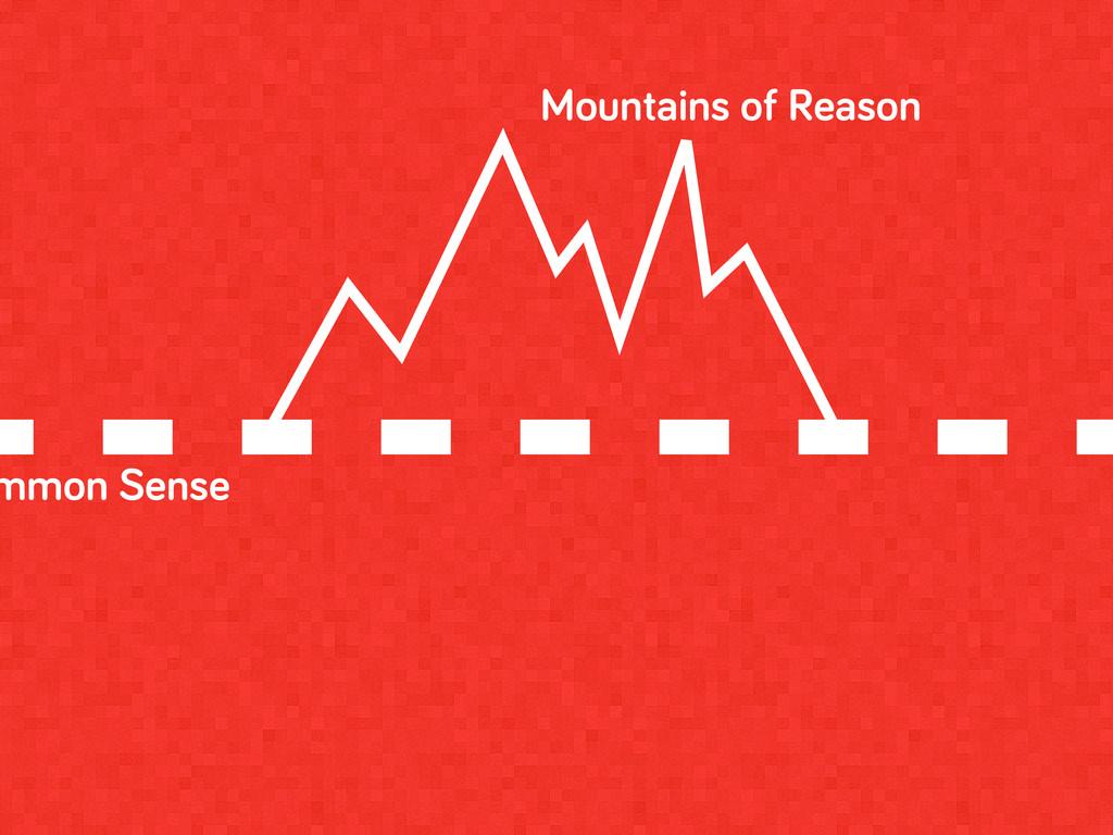 mmon Sense Mountains of Reason