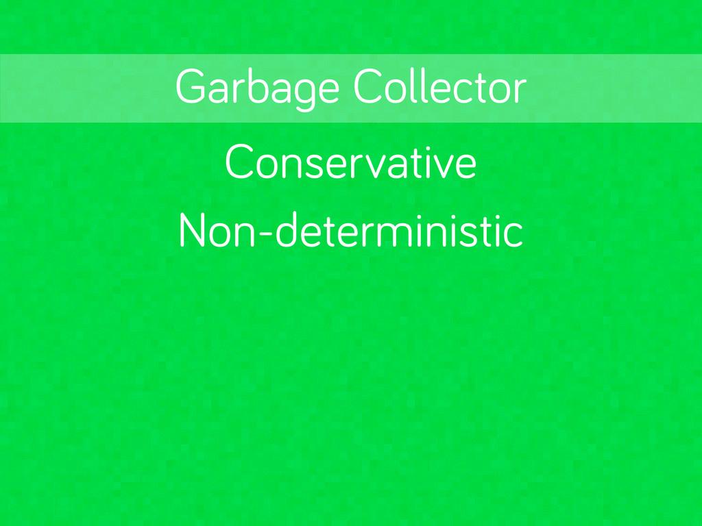 Conservative Garba e Collector Non-deterministic