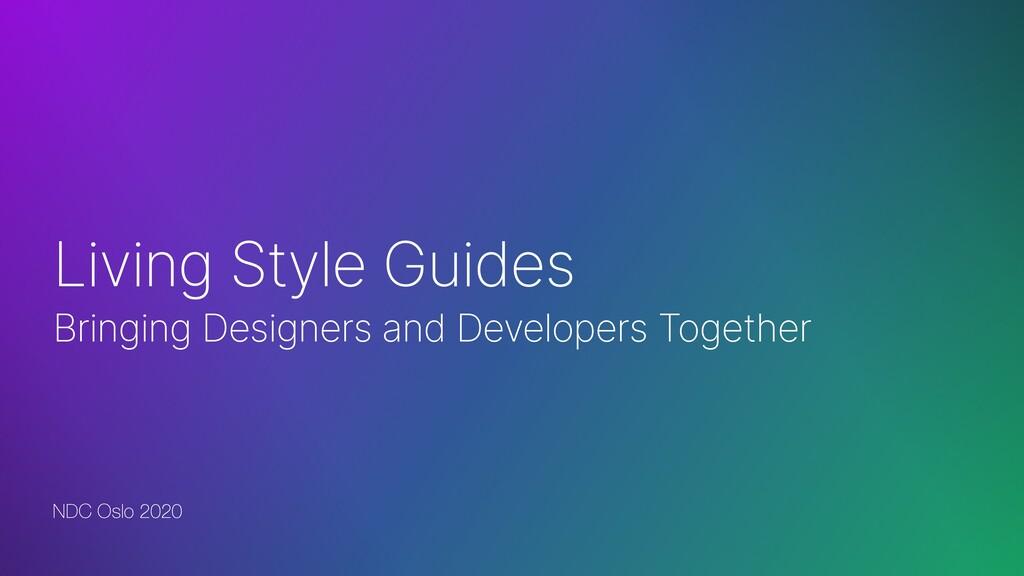 NDC Oslo 2020 Living Style Guides Bringing Desi...