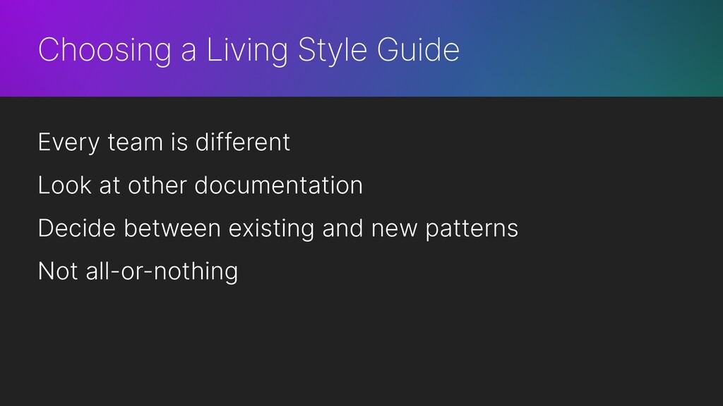 Choosing a Living Style Guide Every team is dif...