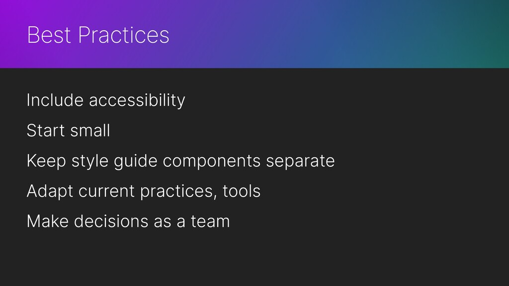 Best Practices Include accessibility Start smal...