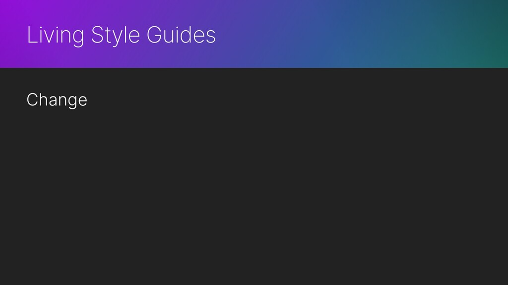 Living Style Guides Change