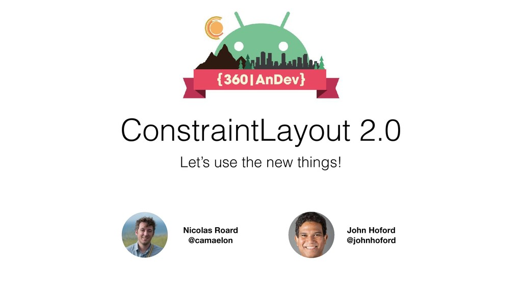ConstraintLayout 2.0 Let's use the new things! ...