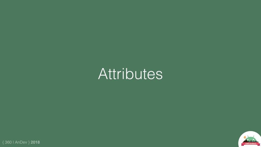 { 360 | AnDev } 2018 Attributes