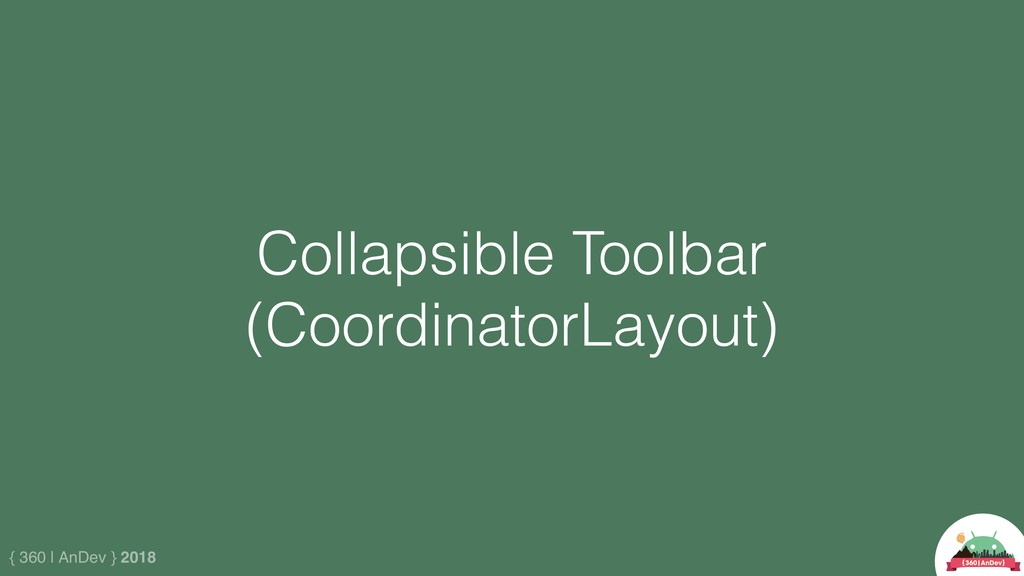 { 360 | AnDev } 2018 Collapsible Toolbar (Coord...